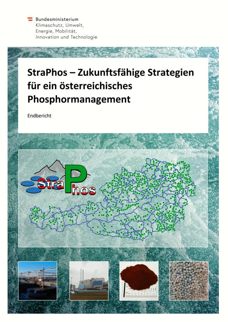 Das Bild zeigt das Deckblatt des Endberichtes der Studie StraPhos – Zukunftsfähige Strategien für ein österreichisches Phosphormanagement. Zu sehen eine Österreich-Karte mit Lage der Kläranlagen größer 2000 Einwohnerwerten, sowie in kleineren Bildern eine...